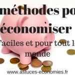 69 vraies astuces pour économiser entre 100 et 300 euros par mois